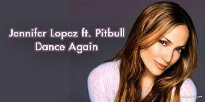 Jennifer Lopez Ft Pitbull Dance Again Lyrics
